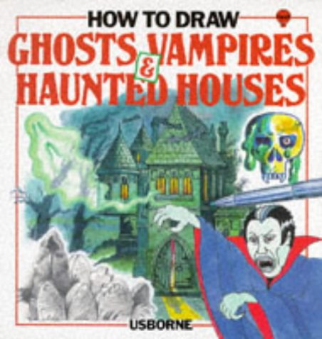 How to Draw Ghosts, Vampires, & Haunted Houses (0746002912) by Emma Fischel; Victor Ambrus