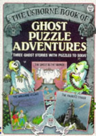 9780746003367: Ghost Puzzle Adventures: Three Ghost Stories With Puzzles to Solve (Usborne Puzzle Adventures)