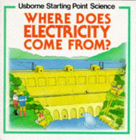 9780746003589: Where Does Electricity Come From? (Usborne Starting Point Science Series)