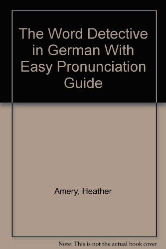 9780746004005: The Word Detective in German With Easy Pronunciation Guide