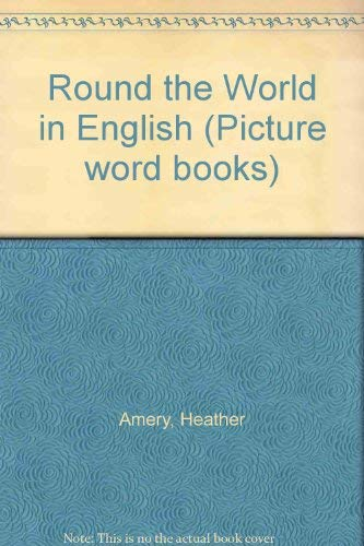 9780746004012: Round the World in English (Picture word books)