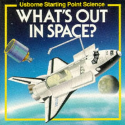 9780746004302: What's Out in Space? (Starting Point Science)