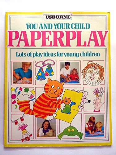 9780746004661: Paperplay (You & Your Child)