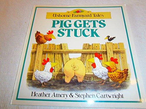 9780746004692: Pig Gets Stuck (Farmyard Tales Readers)