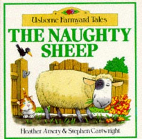 9780746004708: The Naughty Sheep (Usborne Farmyard Tales)