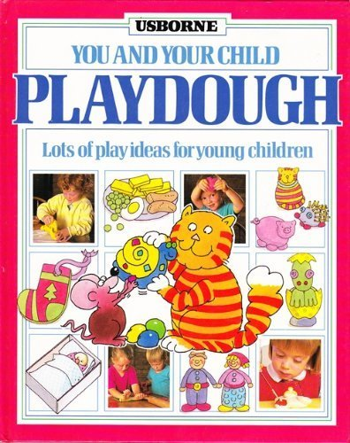 9780746004852: Playdough: Lots of Play Ideas for Young Children (You & Your Child)