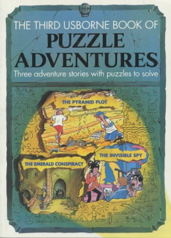 9780746005125: Puzzle Adventures: The Pyramid Plot/the Emerald Conspiracy/the Invisible Spy (Usborne Puzzle Adventures, Book 3)