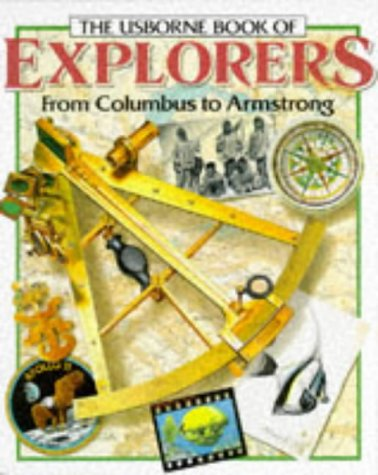 9780746005149: The Usborne Book of Explorers from Columbus to Armstrong (Famous Lives)