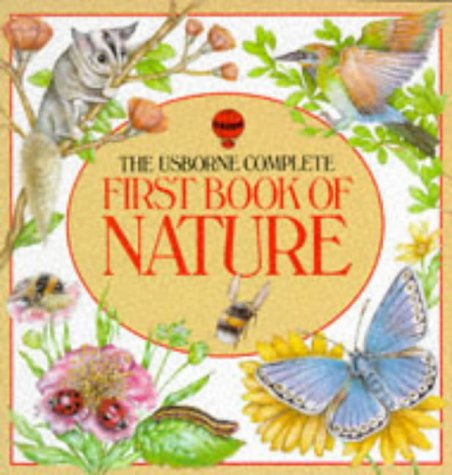 9780746005637: The Usborne Complete First Book of Nature (Usborne First Nature)