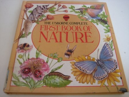 9780746005644: The Usborne Complete First Book of Nature (Usborne First Nature)