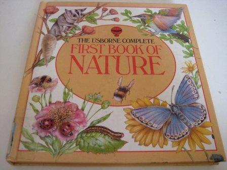 9780746005644: Usborne Complete First Book of Nature (Usborne First Nature)