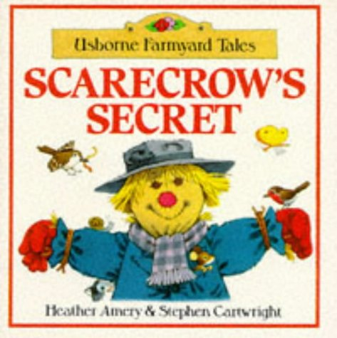 Scarecrows Secret (Farmyard Tales Readers): Heather Amery