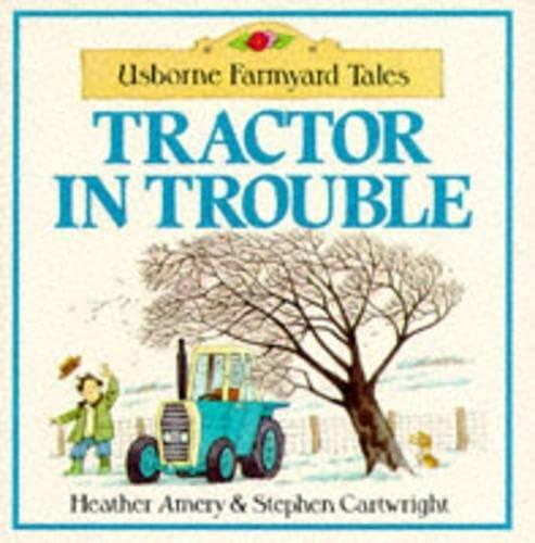 9780746005880: Tractor in Trouble (Usborne Farmyard Tales Readers)
