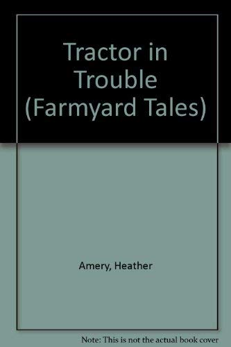 9780746005897: Tractor in Trouble (Farmyard Tales)