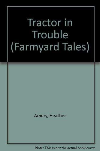 9780746005897: Tractor In Trouble (Usborne Farmyard Tales)