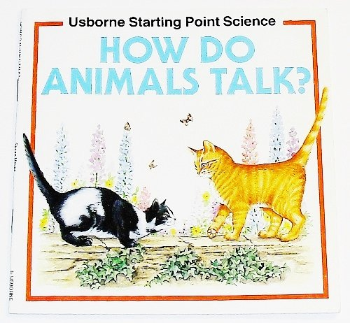 9780746006009: How Do Animals Talk? (Starting Point Science Series)
