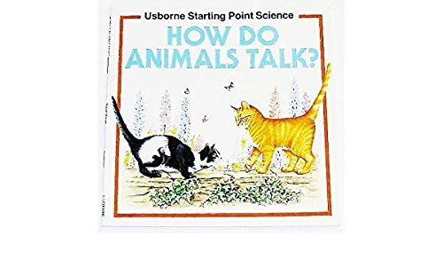 9780746006016: How Do Animals Talk? (Usborne Starting Point Science)