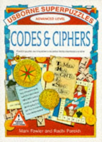 9780746006757: Codes & Ciphers (Usborne Superpuzzles : Advanced Level)