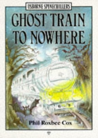 9780746006771: Ghost Train to Nowhere (Usborne Illustrated Spinechillers)