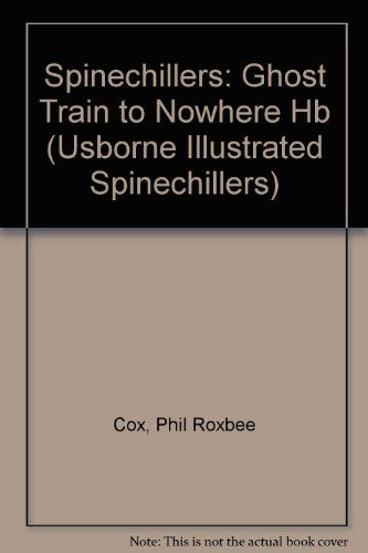 9780746006788: Ghost Train to Nowhere (Usborne Illustrated Spinechillers)