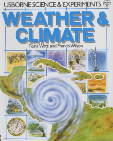 9780746006832: Weather and Climate (Usborne Science & Experiments)
