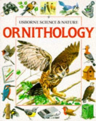 9780746006856: Ornithology (Usborne Science & Nature)