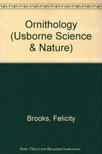 9780746006863: Ornithology (Usborne Science & Nature)