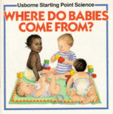 9780746006900: Where Do Babies Come From? (Starting Point Science)