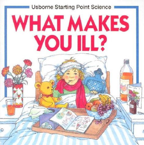 9780746006924: What Makes You Ill? (Usborne Starting Point Science)