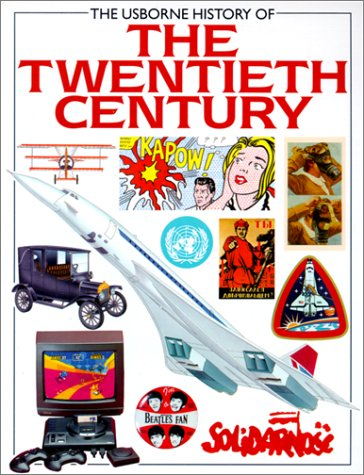 9780746007013: The Usborne History of the Twentieth Century (History of the Modern World)