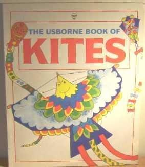9780746007082: The Usborne Book of Kites (How to Make)