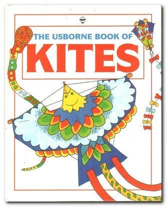 9780746007099: The Usborne Book of Kites (How to Make)