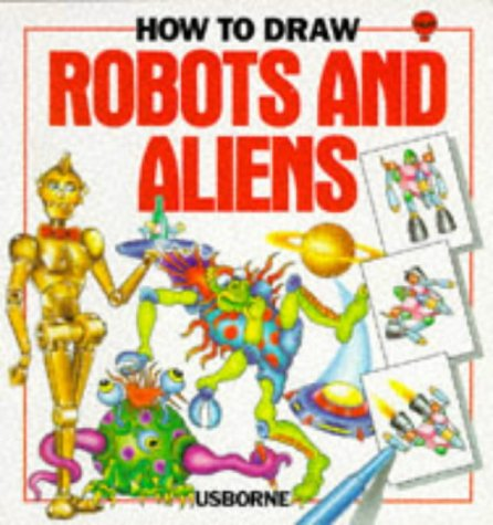 9780746007457: How to Draw Robots and Aliens