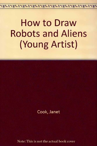 9780746007464: How to Draw Robots and Aliens (Young Artist)