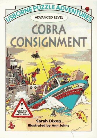 9780746007518: Cobra Consignment (Usborne Puzzle Adventures - Advanced Series)