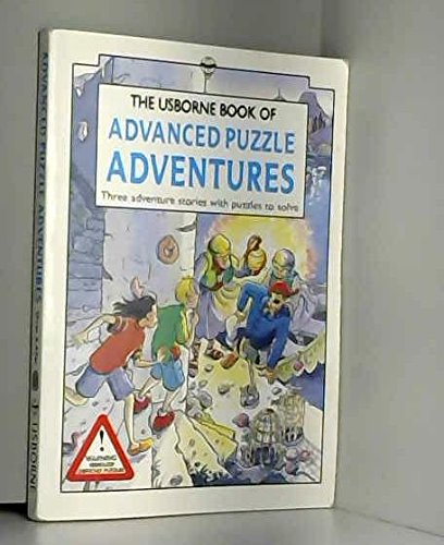 9780746007532: The Usborne Book of Advanced Puzzle Adventures: Three Adventure Stories With Puzzles to Solve (Usborne Advanced Puzzle Adventures)