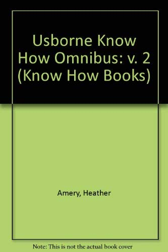 9780746008041: Usborne Know How Omnibus: v. 2 (Know How Books)