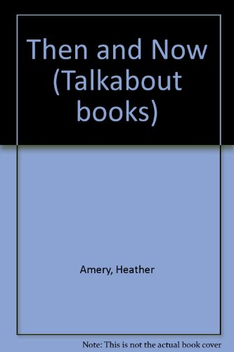 9780746008324: Then and Now (Talkabout Books)