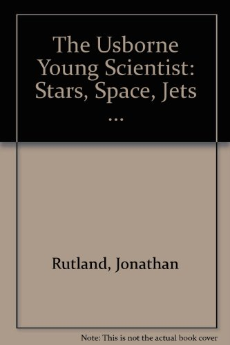 9780746008478: The Usborne Young Scientist: Stars, Space, Jets