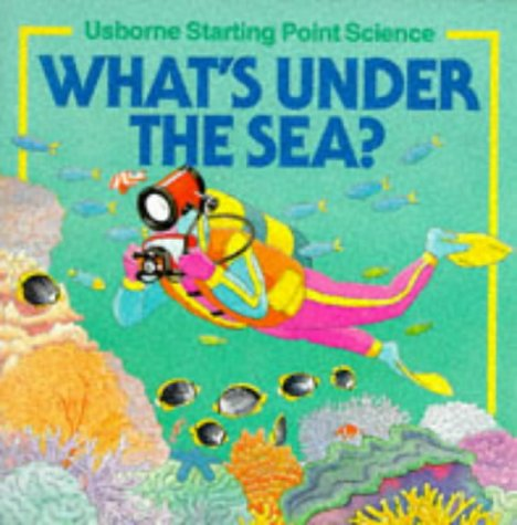 9780746009680: What's Under the Sea? (Usborne Starting Point Science S.)