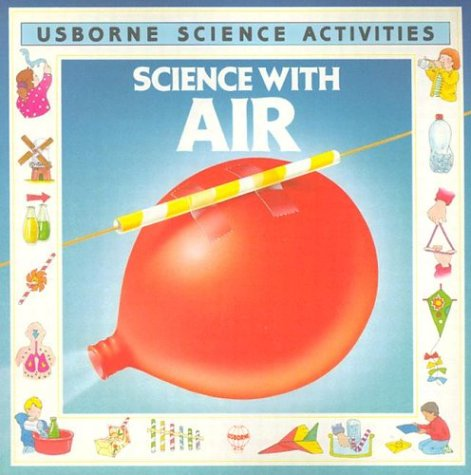 Science With Air (Usborne Science Activities) (0746009720) by Helen Edom; Butterfield Moira