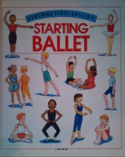 9780746009833: Starting Ballet (Usborne First Skills)
