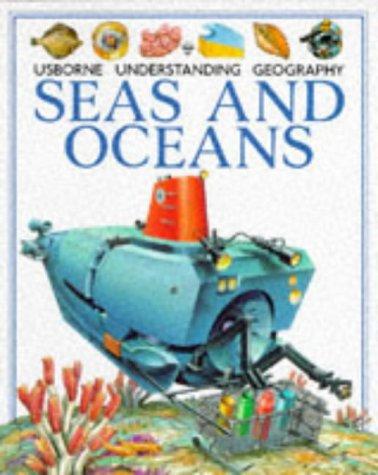 9780746009864: Seas and Oceans (Usborne Understanding Geography)