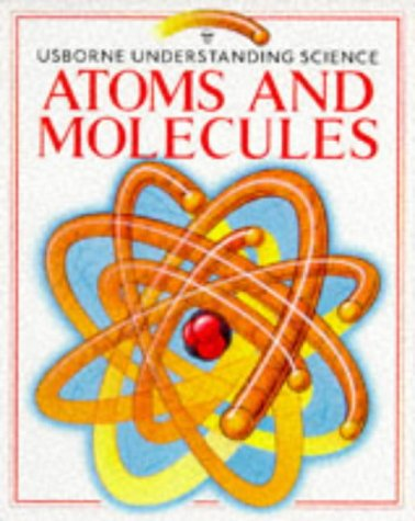 9780746009888: Atoms and Molecules: With Puzzles, Projects, and Problems (Usborne Understanding Science)