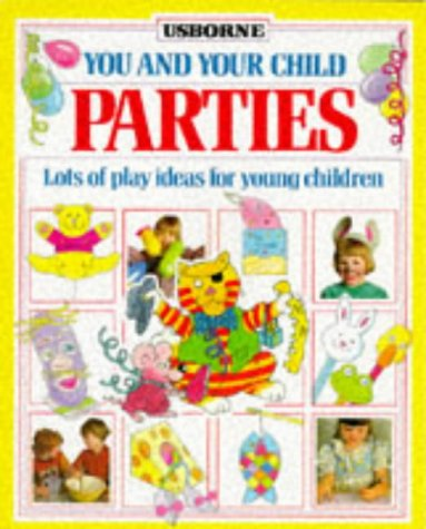 9780746010433: Parties (You & Your Child)