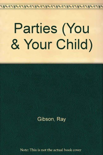 9780746010440: Parties (You & Your Child)