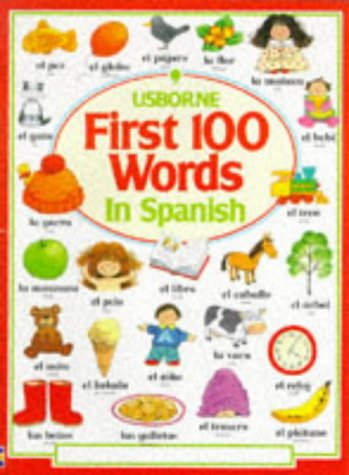 9780746011768: First 100 Words in Spanish (Usborne First Hundred Words)