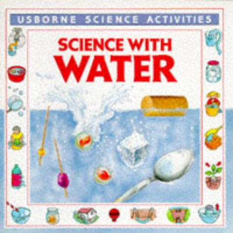 9780746012611: Science With Water (Usborne Science Activities)