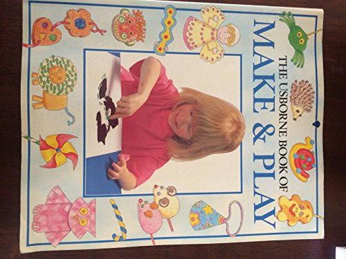 9780746012994: Usborne Book of Make and Play (You & Your Child)