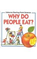 Why Do People Eat? (Usborne Starting Point: Kate Needham; Annabel
